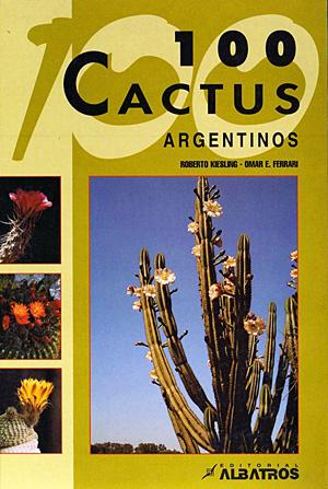 100 Cactus Argentinos - Roberto Kiesling, Omar Ferrari (2005) 128 páginas