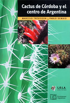 Cactus de Córdoba y el centro de Argentina - Marcelo Trevisson - Pablo Demaio