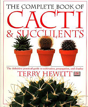The complete book of Cacti & Succulents - Terry Hewitt