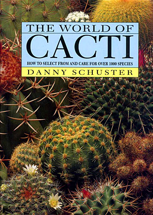 The world of cacti - Danny Schuster